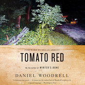 Tomato Red: A Novel Audiobook, by Daniel Woodrell
