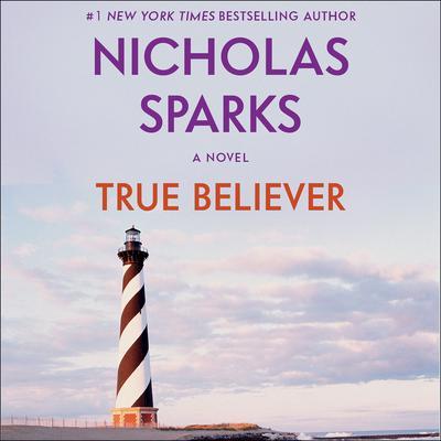 True Believer Audiobook, by Nicholas Sparks