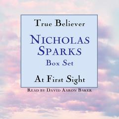 True Believer/At First Sight Box Set: Featuring the Unabridged Recordings of True Believer and At First Sight Audiobook, by Nicholas Sparks