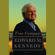 True Compass: A Memoir Audiobook, by Edward M. Kennedy