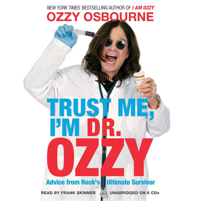 Printable Trust Me, I'm Dr. Ozzy: Advice from Rock's Ultimate Survivor Audiobook Cover Art