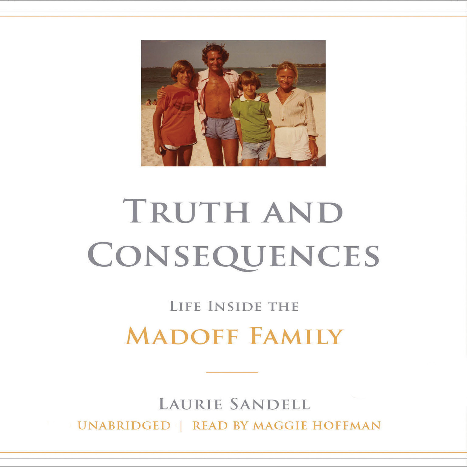 Printable Truth and Consequences: Life Inside the Madoff Family Audiobook Cover Art
