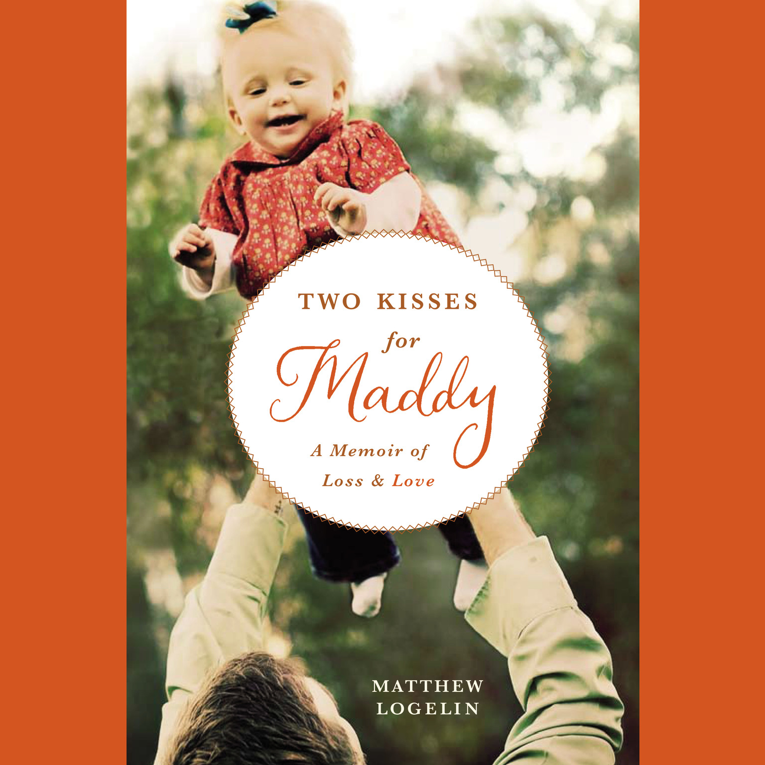 Printable Two Kisses for Maddy: A Memoir of Loss & Love Audiobook Cover Art