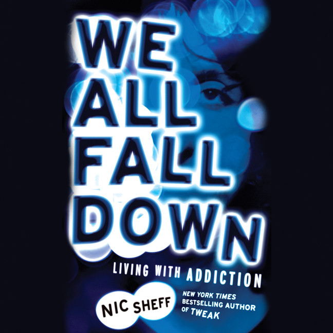 Printable We All Fall Down: Living with Addiction Audiobook Cover Art