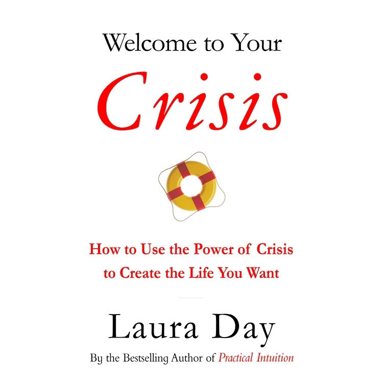 Printable Welcome to Your Crisis: How to Use the Power of Crisis to Create the Life You Want Audiobook Cover Art
