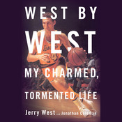 West by West: My Charmed, Tormented Life Audiobook, by Jerry West