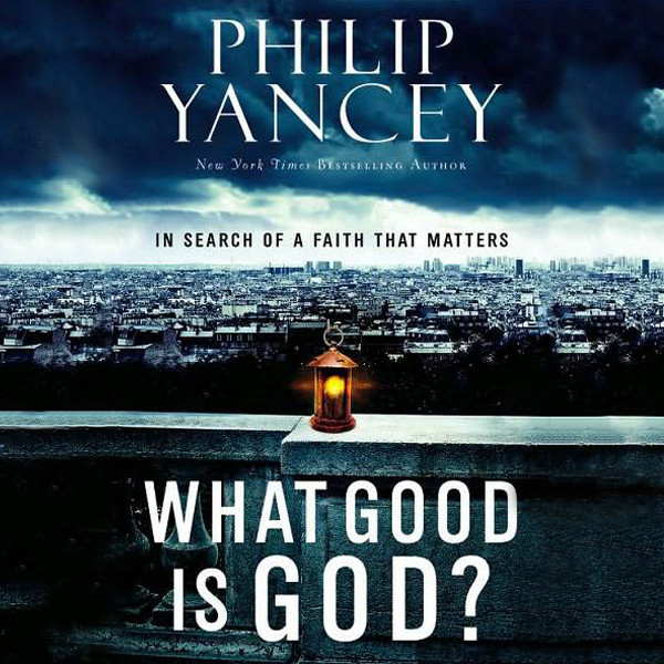 Printable What Good Is God?: In Search of a Faith That Matters Audiobook Cover Art