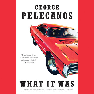 What It Was Audiobook, by George P. Pelecanos