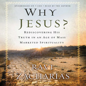 Why Jesus?: Rediscovering His Truth in an Age of  Mass Marketed Spirituality Audiobook, by Ravi Zacharias