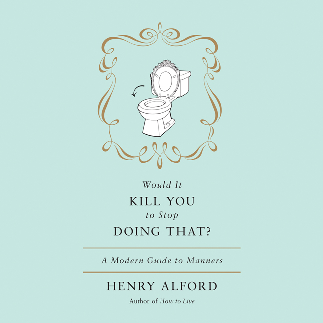 Printable Would It Kill You to Stop Doing That: A Modern Guide to Manners Audiobook Cover Art