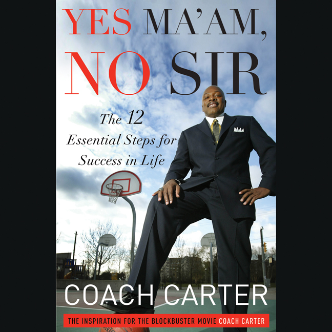 Printable Yes Ma'am, No Sir: The 12 Essential Steps for Success in Life Audiobook Cover Art