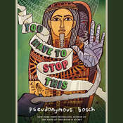 You Have to Stop This, by Pseudonymous Bosch