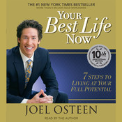 Your Best Life Now: 7 Steps to Living at Your Full Potential Audiobook, by Joel Osteen