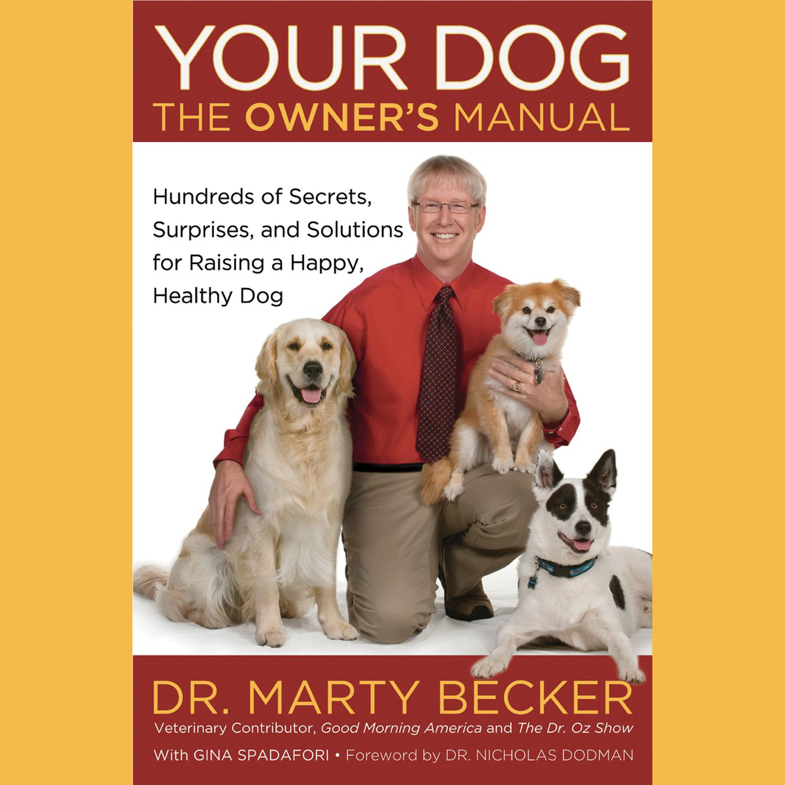 Printable Your Dog: The Owner's Manual: Hundreds of Secrets, Surprises, and Solutions for Raising a Happy, Healthy Dog Audiobook Cover Art