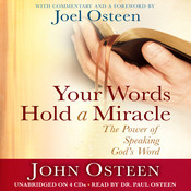 Your Words Hold a Miracle: The Power of Speaking Gods Word Audiobook, by John Osteen