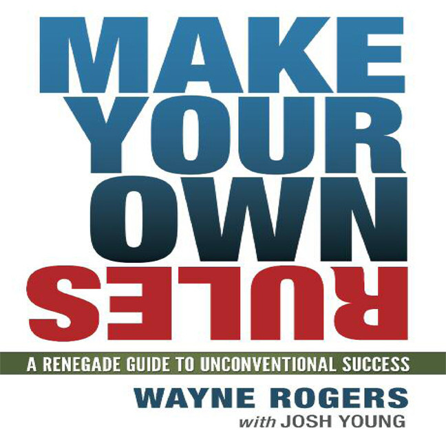Printable Make Your Own Rules: A Renegade Guide to Unconventional Success Audiobook Cover Art
