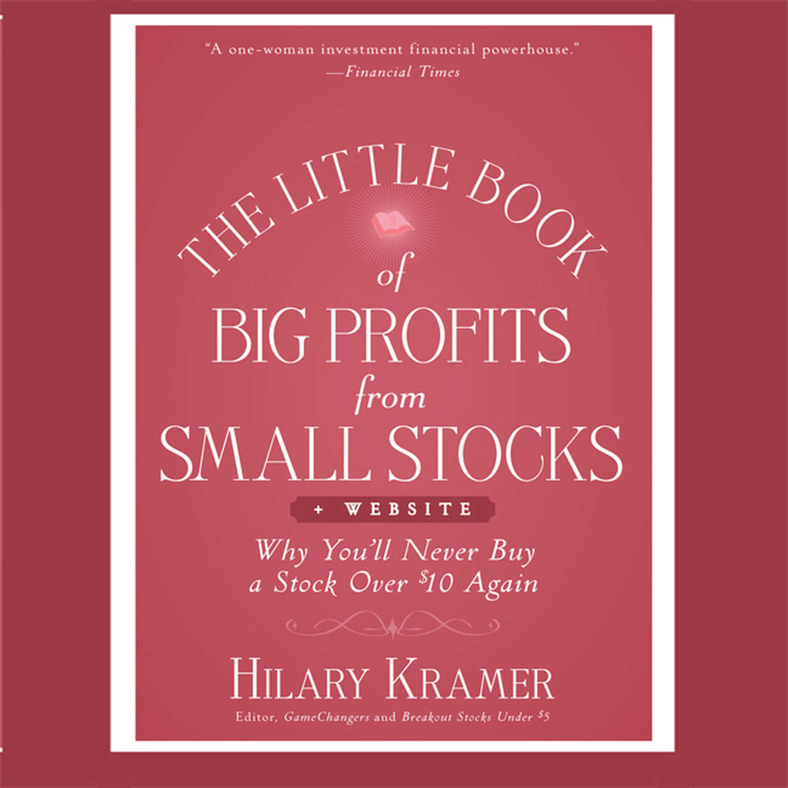 Printable The Little Book of Big Profits from Small Stocks + Website: Why You'll Never Buy a Stock Over $10 Again (Little Books. Big Profits) Audiobook Cover Art
