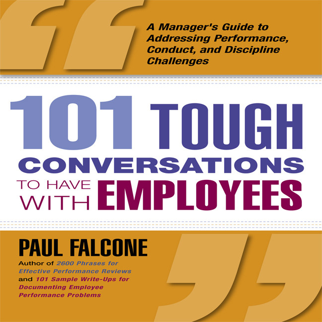 Printable 101 Tough Conversations to Have With Employees: A Manager's Guide to Addressing Performance, Conduct, and Discipline Challenges Audiobook Cover Art