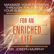 Maximize Your Potential Through the Power of Your Subconscious Mind for an Enriched Life, by Joseph Murphy