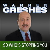 So Who's Stopping You: The Success Series, by Warren Greshe