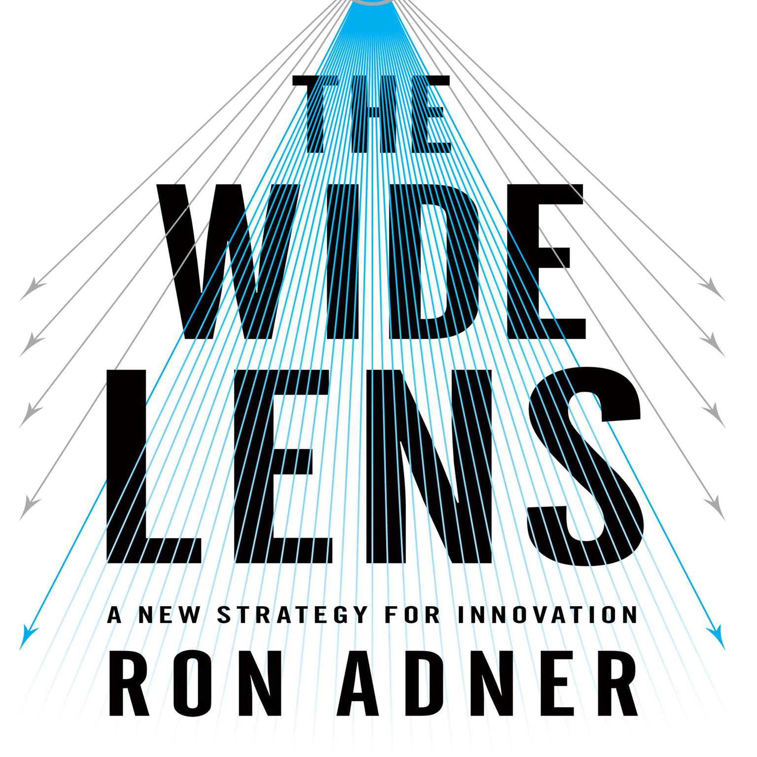 Printable The Wide Lens: A New Strategy for Innovation Audiobook Cover Art
