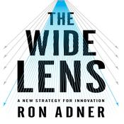 The Wide Lens: A New Strategy for Innovation, by Ron Adner