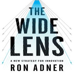 The Wide Lens: A New Strategy for Innovation Audiobook, by Ron Adner