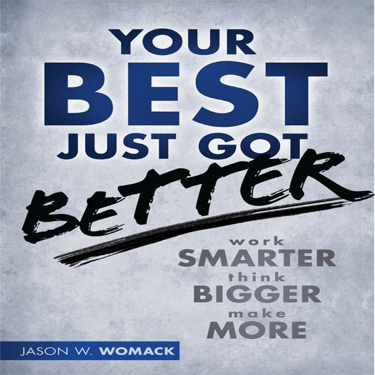 Printable Your Best Just Got Better: Work Smarter, Think Bigger, Make More Audiobook Cover Art