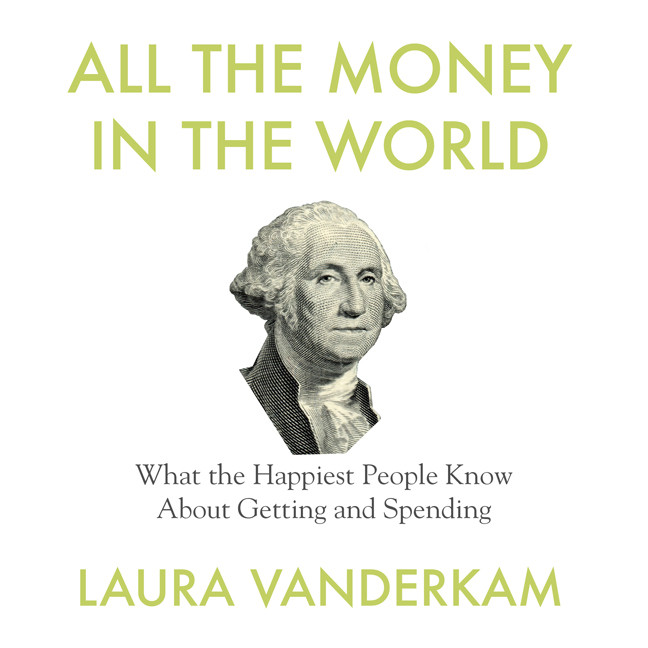 Printable All the Money in the World: What the Happiest People Know About Getting and Spending Audiobook Cover Art