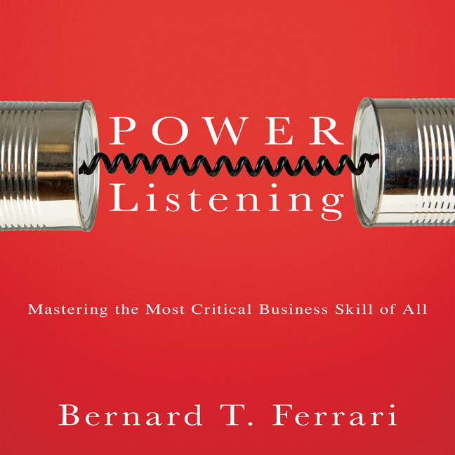 Printable Power Listening: Mastering the Most Critical Business Skill of All Audiobook Cover Art