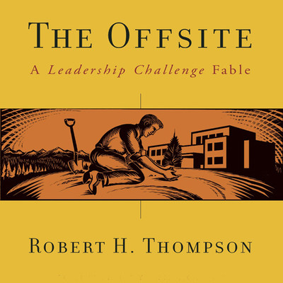 The Offsite: A Leadership Challenge Fable Audiobook, by Robert H. Thompson