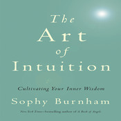 The Art of Intuition: Cultivating Your Inner Wisdom Audiobook, by Sophy Burnham