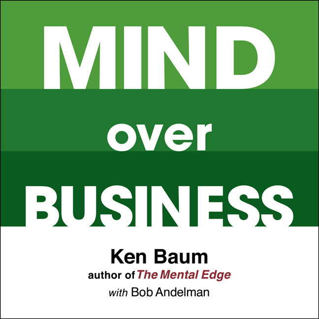Printable Mind Over Business: How to Unleash Your Business and Sales Success by Rewiring the Mind/Body Connection Audiobook Cover Art