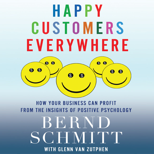 Printable Happy Customers Everywhere: How Your Business Can Profit from the Insights of Positive Psychology Audiobook Cover Art