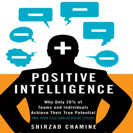Printable Positive Intelligence: Why Only 20% of Teams and Individuals Achieve Their True Potential AND HOW YOU CAN ACHIEVE YOURS Audiobook Cover Art