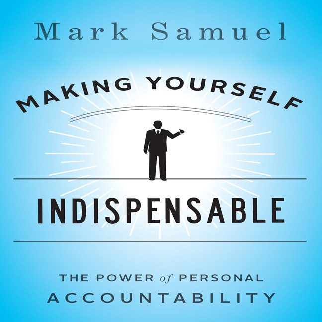 Printable Making Yourself Indispensable: The Power of Personal Accountability Audiobook Cover Art