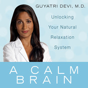 A Calm Brain Audiobook, by Gayatri Devi