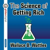 The Science of Getting Rich, by Wallace D. Wattles