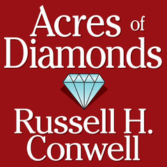Acres of Diamonds Audiobook, by Russel H. Conwell, Russell H. Conwell, Russel Conwell