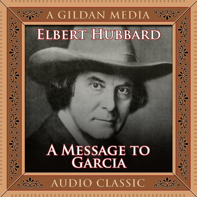Printable A Message to Garcia: And Treasured Wisdom Audiobook Cover Art