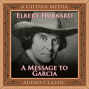 A Message to Garcia: And Treasured Wisdom Audiobook, by Elbert Hubbard