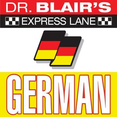 Dr. Blairs Express Lane: German: German Audiobook, by Robert Blair