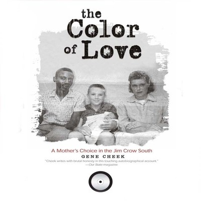 The Color of Love: A Mother's Choice in the Jim Crow South Audiobook, by Gene Cheek