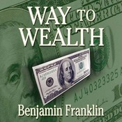 Way to Wealth, by Benjamin Franklin