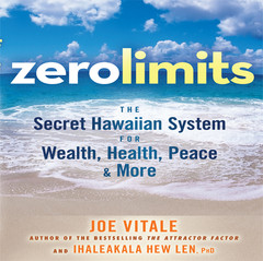 Zero Limits: The Secret Hawaiian System for Wealth, Health, Peace, and More Audiobook, by Joe Vitale, Ihaleakaia Hew Len