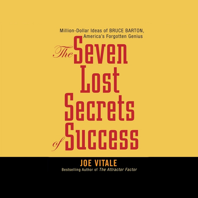 Printable The Seven Lost Secrets of Success: Million Dollar Ideas of Bruce Barton, America's Forgotten Genius Audiobook Cover Art