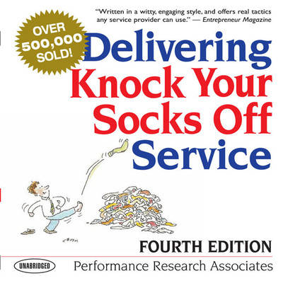 Delivering Knock Your Socks Off Service Audiobook, by Performance Research Associates