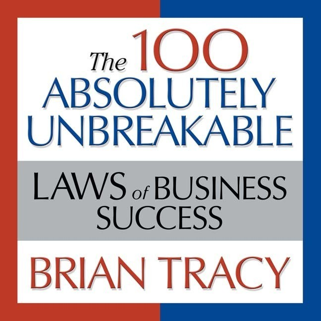 Printable The 100 Absolutely Unbreakable Laws of Business Success: Universal Laws for Achieving Success in Your Life and Work Audiobook Cover Art