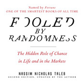 Fooled by Randomness: The Hidden Role of Chance in Life and in the Markets, by Nassim Nicholas Taleb