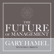 The Future of Management Audiobook, by Gary Hamel